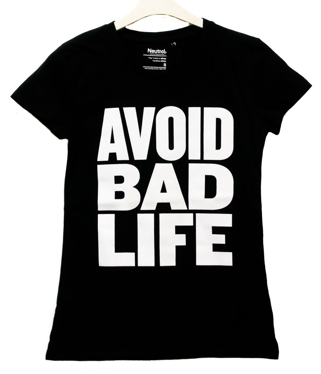 Avoid Bad Life T-Shirt Ladyfit Black